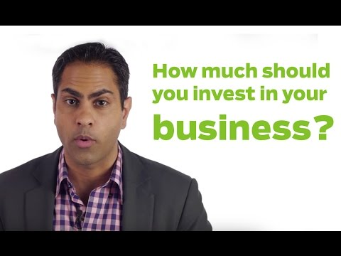 How Much Should You Invest In Your Business?
