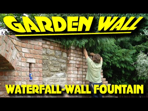 GARDEN WALL WATERFALL / WALL FOUNTAIN BUILD / Start to Finish