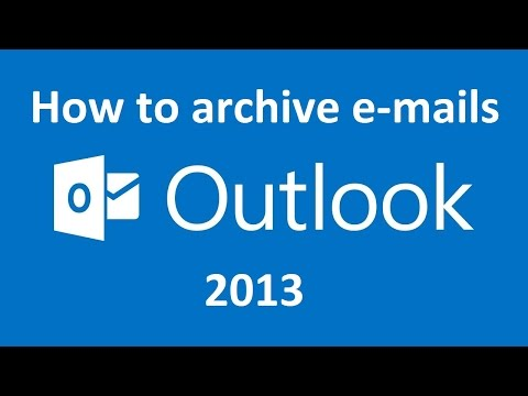 How to archive e-mail messages in Outlook 2013
