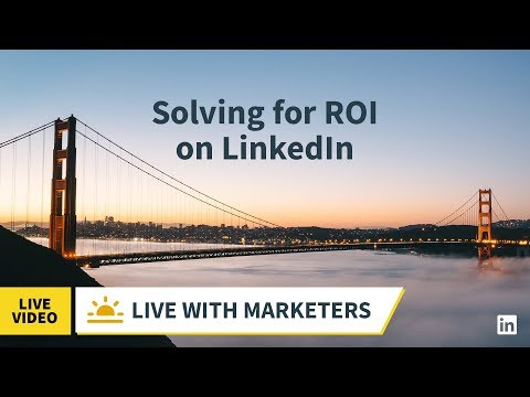 Live with Marketers - Solving for ROI on LinkedIn