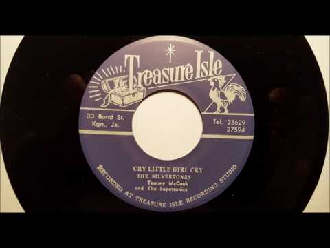 The Silvertones - Cry Little Girl Cry - Tommy McCook & The Supersonics