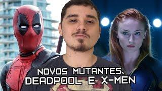DEADPOOL 2, X-MEN FÊNIX NEGRA E NOVOS MUTANTES | Nerd News Drops #41