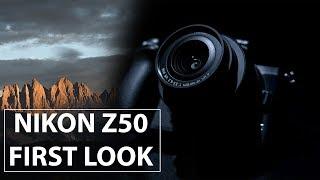 Nikon Z50 First Look   DX Mirrorless Camera