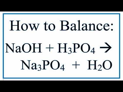 How to Balance NaOH + H3PO4 = Na3PO4 + H2O