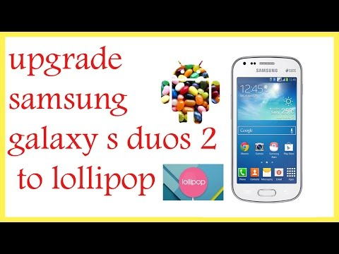 upgrade samsung galaxy s duos 2 to lollipop (fully explained)
