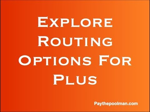 Explore additional routing options for Plus in Paythepoolman