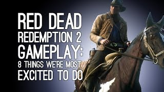 Red Dead Redemption 2 Gameplay: 8 Things We