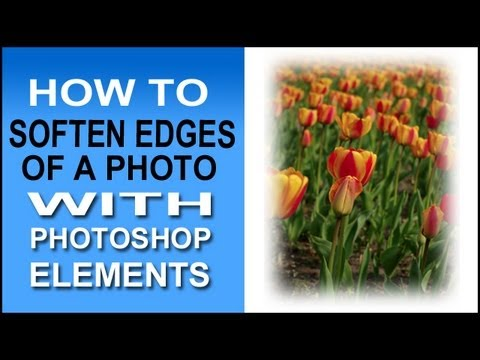 How To Soften Edges Of A Photo In Photoshop Elements