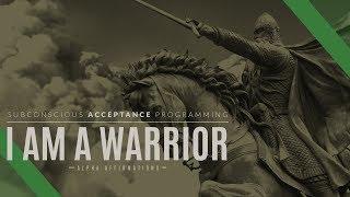 I am a Warrior - Strength Affirmations with Subliminals / Alpha Affirmations
