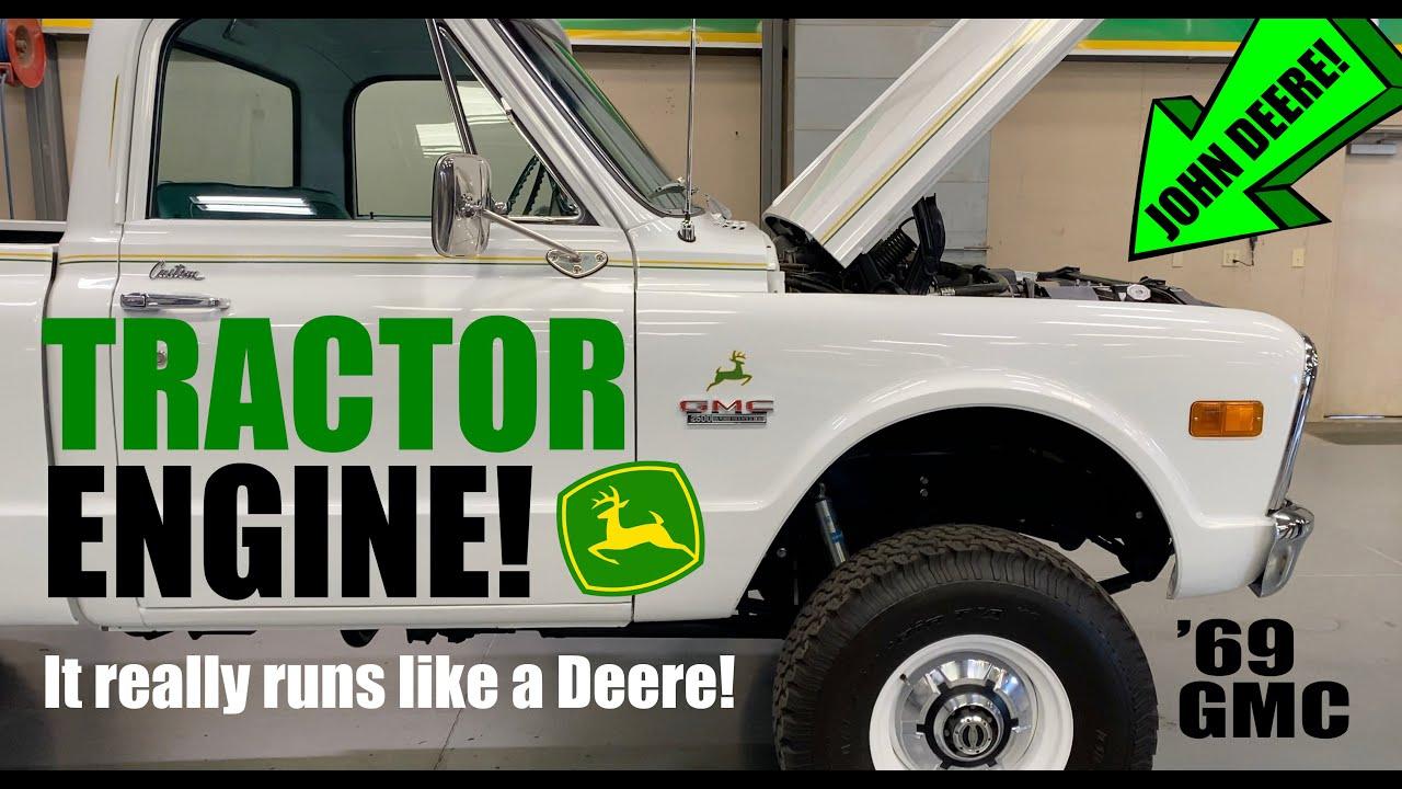 John Deere Tractor engine in 1969 GMC truck!