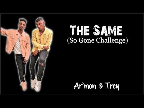 Lyrics: Ar'mon & Trey - The Same (So Gone Challenge)