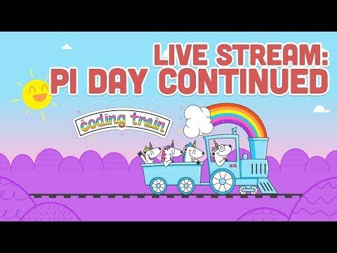 Live Stream #126.2: Pi Day Continued
