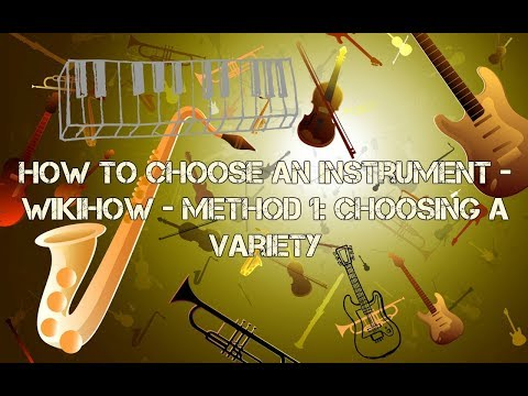 How to Choose an Instrument - wikiHow - Method 1: Choosing a Variety