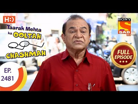 Taarak Mehta Ka Ooltah Chashmah - Ep 2481 - Full Episode - 4th June, 2018