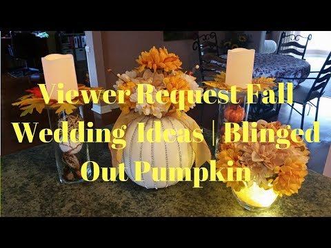 Viewer Request Fall Wedding Ideas | Blinged Out Pumpkin | Dollar Tree