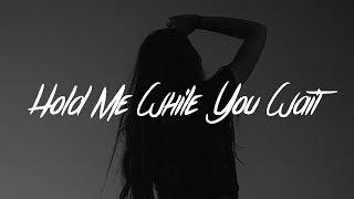 Lewis Capaldi - Hold Me While You Wait (Lyrics)