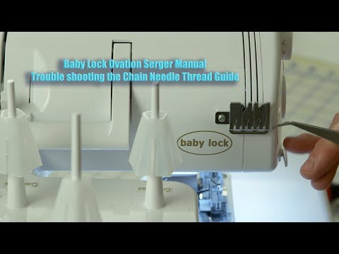 How to Trouble Shoot the Chain Needle Thread Guide