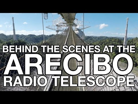 Behind the Scenes at the Arecibo Radio Telescope