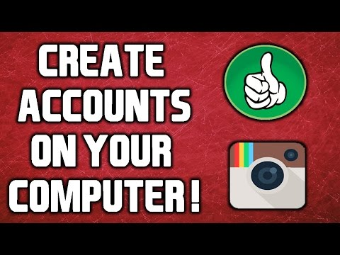 How To Create Instagram Accounts On Your Computer In 2016!