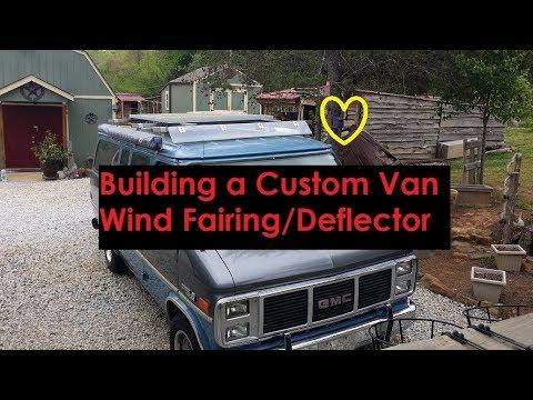 Building a Custom Van Wind Fairing/Deflector