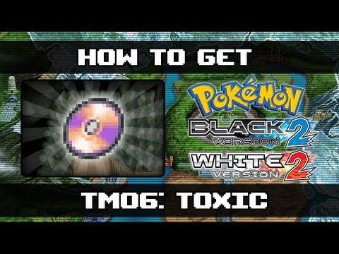 Pokemon Black 2 and White 2 | How To Get Toxic (TM06)