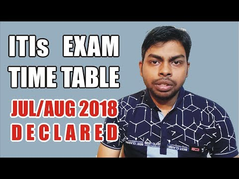 How to Download & Check ITI  Semester Exam Jul/Aug 2018 Time Table (Schedule)