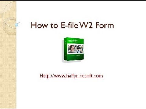How to E-file W2 Form