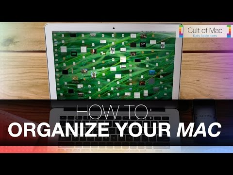 How To: Organize Your Mac