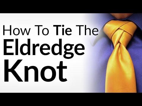 How to Tie A Tie   The Eldredge Knot   Tying A Necktie Video Tutorial