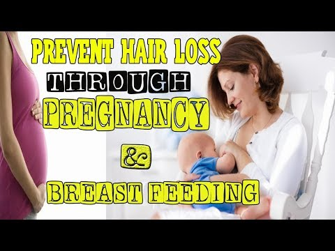 Prevent Hair Loss During Pregnancy And Breast Feeding