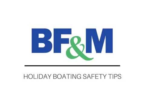 Summer Holiday Boating Safety Tips from BF&M!