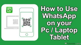How to Use WhatsApp on PC / Laptop / Tablet