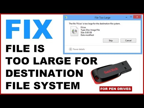 How to Fix File is too large for the destination file system for Pen Drives and USB Storage Drives