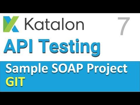 Katalon Studio API Testing | Sample SOAP API Testing Project 7 | GIT