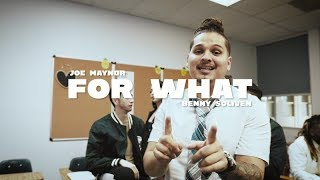 Joe Maynor x Benny Soliven - For What (Official Video)