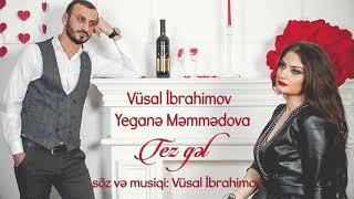 Vusal Ibrahimov & Yegane memmedova  Tez Gel 2019