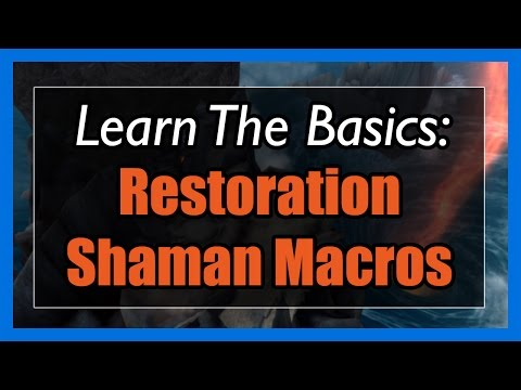 7.3.5 Restoration Shaman Macros [WOW Legion] - Focus, Mouseover, Stopcasting, Modifier