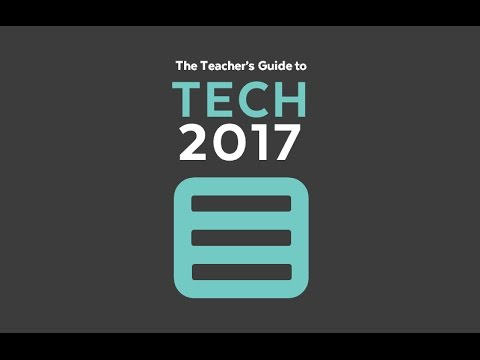 Welcome to the Teacher's Guide to Tech 2017