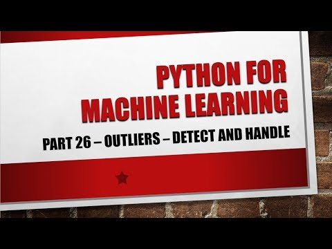 Python for Machine Learning - Part 26 - Detect and Handle Outliers