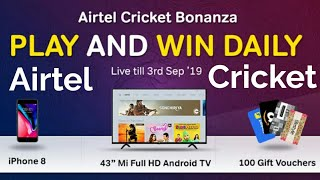 Airtel cricket bonanza offer gives you iPhone 8 ,Mi android TV & 100 giftcards daily for 101 winner