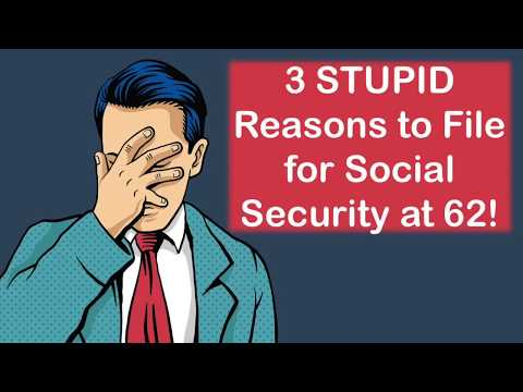 3 Stupid Reasons to File for SS at 62