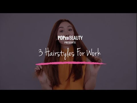 3 Hairstyles For Work - POPxo Beauty