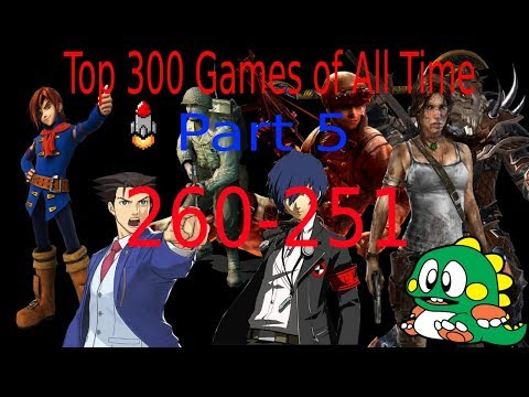 Top 300 Games of All Time pt 5: 260-251