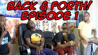 BACK & FORTH EP 1: IS MY HERO THE NEXT NARUTO? EVEN OVER BORUTO?! FT CALEBCITY