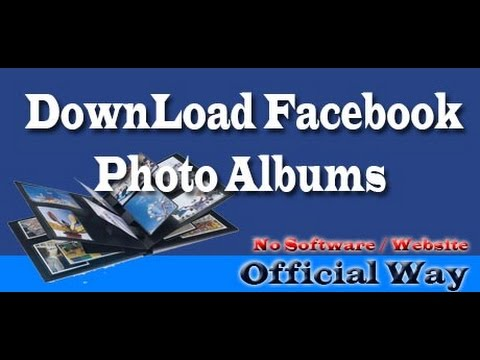 How To Download Photo Albums from Facebook