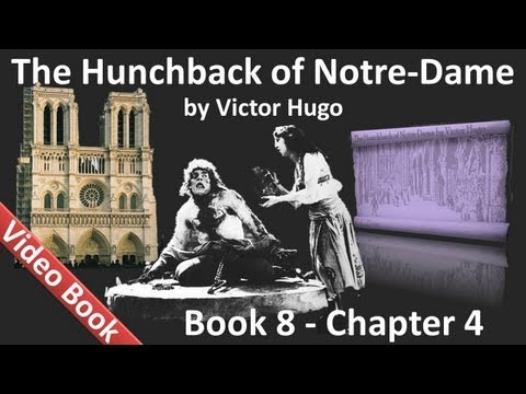 Book 08 - Chapter 4 - The Hunchback of Notre Dame by Victor Hugo - Lasciate Ogni Speranza