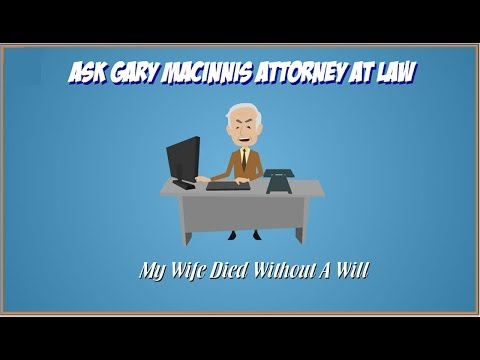 Wife died without a Will - Texas Wills and Trusts - Austin Probate Law Attorney
