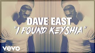 Dave East - I Found Keisha (Lyric Video)