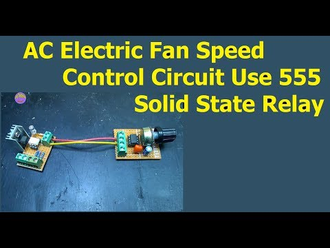 AC Electric Fan Speed Control Circuit Use 555 and Solid State Relay
