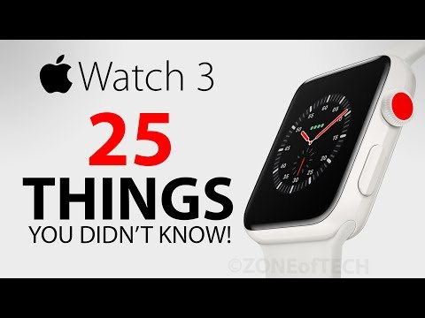 Apple Watch 3 - 25 Things You Didn't Know!
